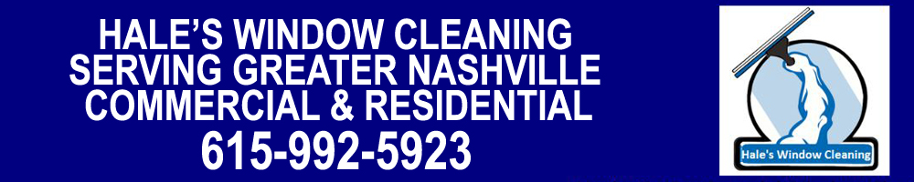 window cleaning nashville camelot window hales window cleaning will deliver the finest quality service and care for your most valuable investments home or business hales window cleaning nashville tn commercial and residential