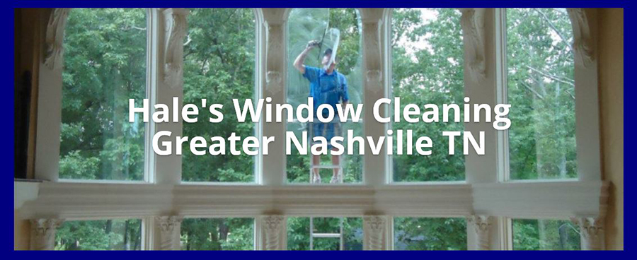 HALE'S WINDOW CLEANING NASHVILLE TN COMMERCIAL AND RESIDENTIAL